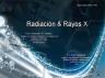 Rayos x - Radiación